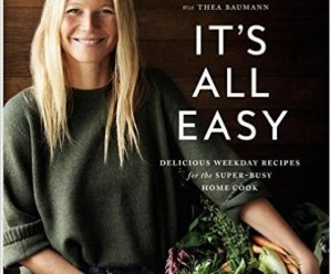 """Gwyneth Paltrow says, """"It's All Easy"""" in her new cookbook for the super busy"""